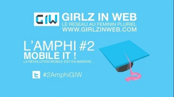 Girlz In Web présente l'Amphi 2 : Mobile It !